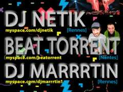 photo de Beat Torrent + DJ Netik + DJ Marrrtin